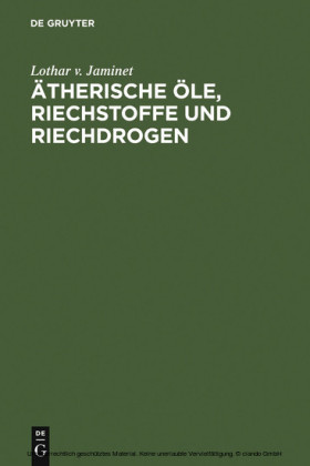 Ätherische Öle, Riechstoffe und Riechdrogen