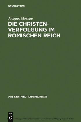 Die Christenverfolgung im Römischen Reich