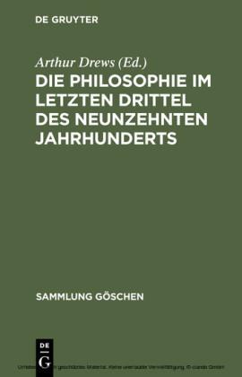 Die Philosophie im letzten Drittel des neunzehnten Jahrhunderts