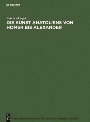 Die Kunst Anatoliens von Homer bis Alexander