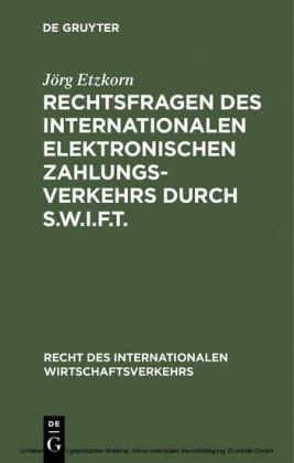 Rechtsfragen des internationalen elektronischen Zahlungsverkehrs durch S.W.I.F.T.