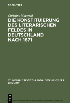 Die Konstituierung des literarischen Feldes in Deutschland nach 1871