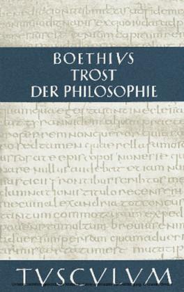 Trost der Philosophie / Consolatio philosophiae