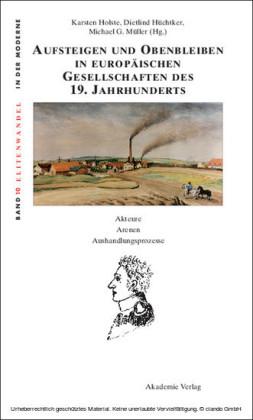 Aufsteigen und Obenbleiben in europäischen Gesellschaften des 19. Jahrhunderts