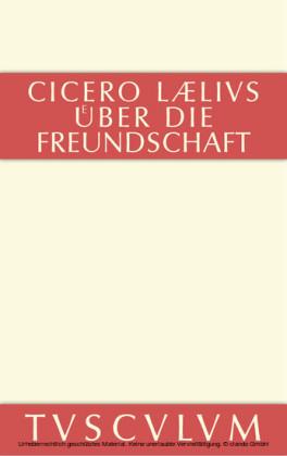 M. Tulli Ciceronis Laelius de amicitia / Laelius über die Freundschaft