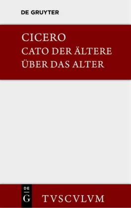 M. Tulli Ciceronis Cato maior de senectute / Cato der Ältere über das Alter