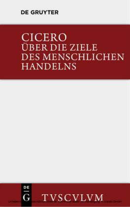Über die Ziele des menschlichen Handelns / De finibus bonorum et malorum