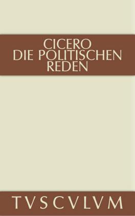 Marcus Tullius Cicero: Die politischen Reden. Band 2. Bd.2