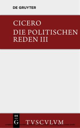 Marcus Tullius Cicero: Die politischen Reden. Band 3. Bd.3