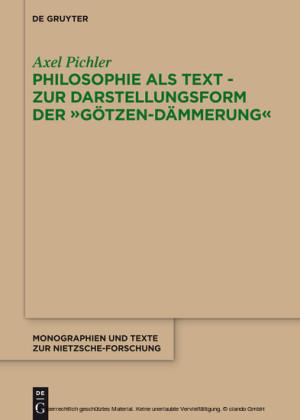 Philosophie als Text - Zur Darstellungsform der 'Götzen-Dämmerung'