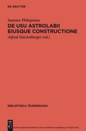 De usu astrolabii eiusque constructione / Über die Anwendung des Astrolabs und seine Anfertigung