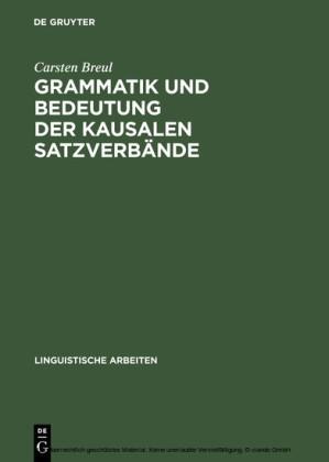 Grammatik und Bedeutung der kausalen Satzverbände