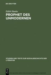 Prophet des Unmodernen