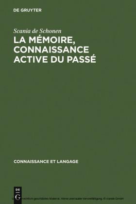 La mémoire, connaissance active du passé