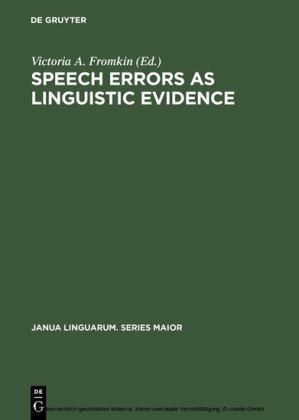 Speech Errors as Linguistic Evidence