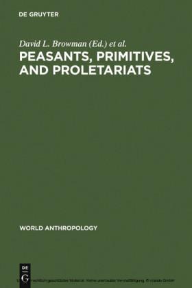 Peasants, Primitives, and Proletariats