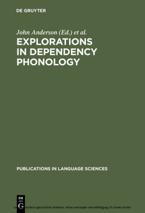 Explorations in Dependency Phonology