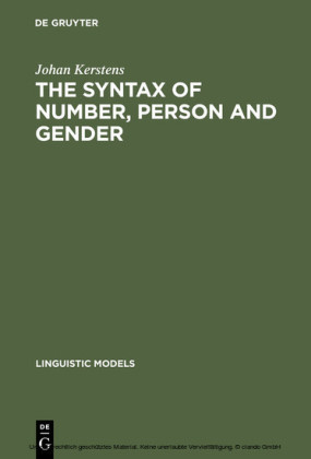 The Syntax of Number, Person and Gender
