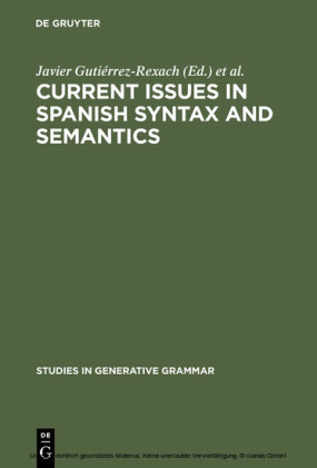 Current Issues in Spanish Syntax and Semantics
