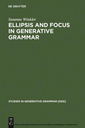 Ellipsis and Focus in Generative Grammar