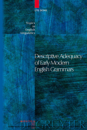 Descriptive Adequacy of Early Modern English Grammars
