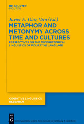 Metaphor and Metonymy across Time and Cultures