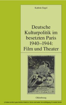 Deutsche Kulturpolitik im besetzten Paris 1940-1944: Film und Theater
