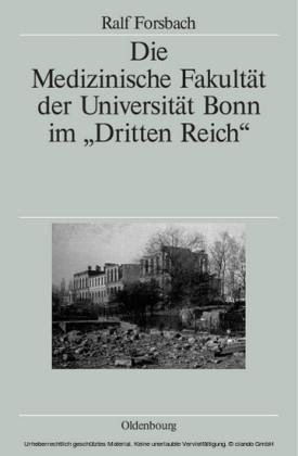 Die Medizinische Fakultät der Universität Bonn im 'Dritten Reich'
