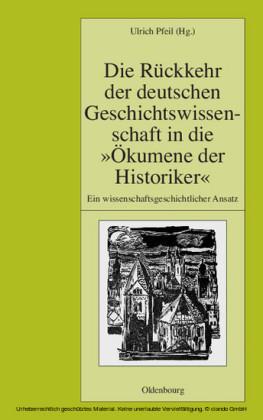 Die Rückkehr der deutschen Geschichtswissenschaft in die 'Ökumene der Historiker'