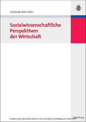 Sozialwissenschaftliche Perspektiven der Wirtschaft
