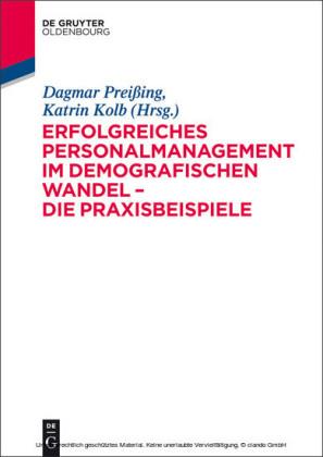 Erfolgreiches Personalmanagement im demografischen Wandel - Die Praxisbeispiele