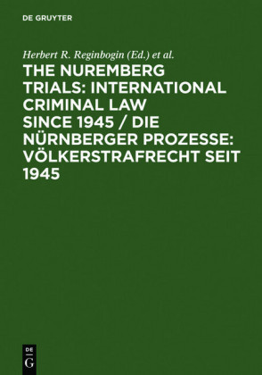 The Nuremberg Trials: International Criminal Law Since 1945