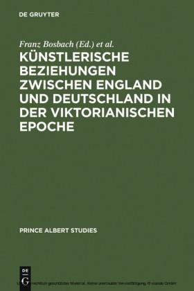 Künstlerische Beziehungen zwischen England und Deutschland in der viktorianischen Epoche / Art in Britain and Germany in the Age of Queen Victoria and Prince Albert / Art in Britain and Germany in the Age of Queen Victoria and Prince Albert