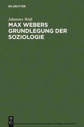 Max Webers Grundlegung der Soziologie