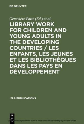 Library Work for Children and Young Adults in the Developing Countries / Les enfants, les jeunes et les bibliothèques dans les pays en développement