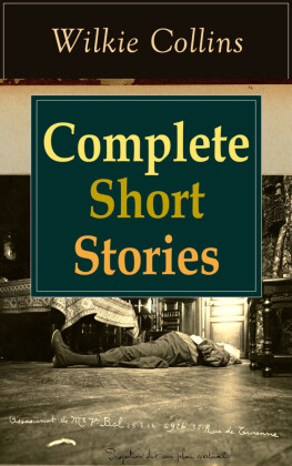 Complete Short Stories of Wilkie Collins