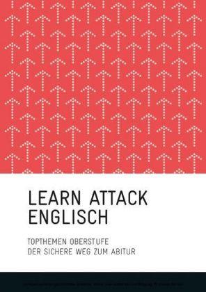 LEARN ATTACK Englisch - Topthemen Oberstufe