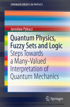 Quantum Physics, Fuzzy Sets and Logic