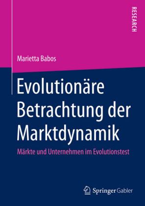 Evolutionäre Betrachtung der Marktdynamik
