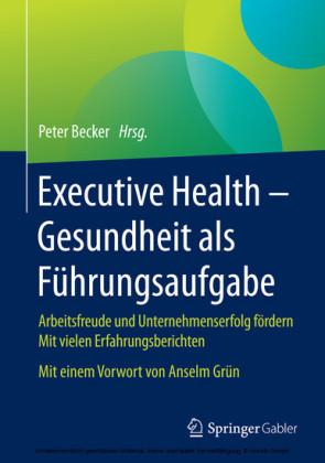 Executive Health - Gesundheit als Führungsaufgabe