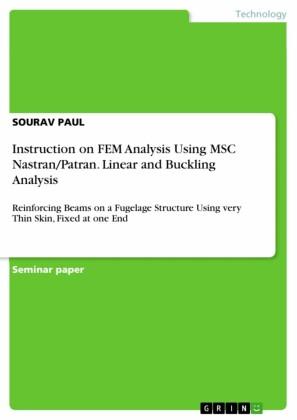 Instruction on FEM Analysis Using MSC Nastran/Patran. Linear and Buckling Analysis