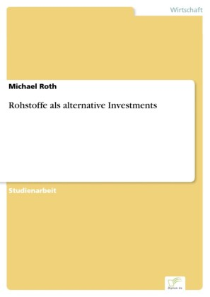 Rohstoffe als alternative Investments