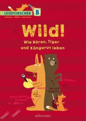 Wild! Tierisches vom Tiger bis zum Känguru