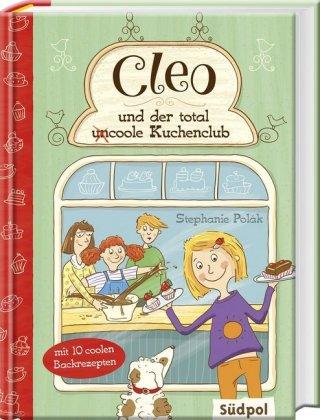 Cleo und der total (un)coole Kuchenklub