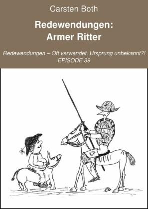 Redewendungen: Armer Ritter