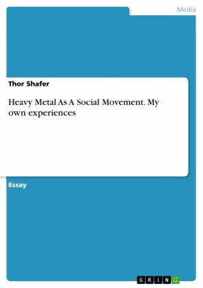 Heavy Metal As A Social Movement. My own experiences