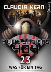 Homo Sapiens 404 Band 23: Was für ein Tag