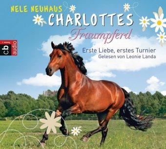 Charlottes Traumpferd - Erste Liebe, erstes Turnier, 4 Audio-CDs