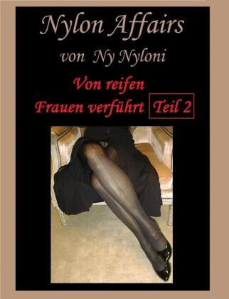 Von reifen Frauen verführt Teil 2