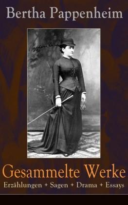 Gesammelte Werke: Erzählungen + Sagen + Drama + Essays (Vollständige Ausgaben)